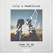 Come To Me (Ofenbach Remix Radio Edit) by Lily & Madeleine