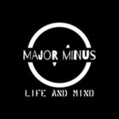 Life and Mind by Major Minus