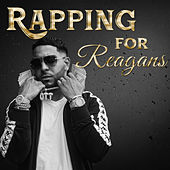 Rapping For Reagons by Various Artists