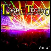 The Lord of the Techno, Vol. 4 (Hands Up Compilation) by Various Artists