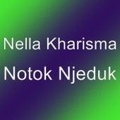 Notok Njeduk by Nella Kharisma