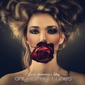 Saint Valentine's Day: Only Lovely Tunes by Various Artists