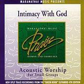 Acoustic Worship: Intimacy With God by Maranatha! Acoustic