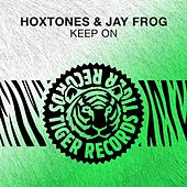 Keep On by Hoxtones