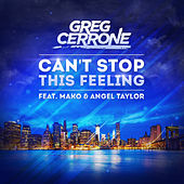 Can't Stop This Feeling (Electro Radio) by Greg Cerrone