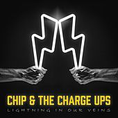 Lightning in Our Veins by Chip