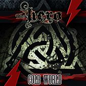 Cold World by Hero