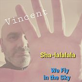 Sha-Lalalala We Fly in the Sky (Extendend Version) de Vincent