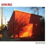 Blue Sky Blues de Alpha Mule