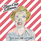 Get out the Lotion von Low Cut Connie