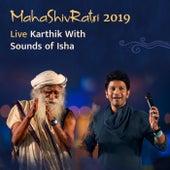 Mahashivratri 2019 Live Karthik with Sounds of Isha by Sounds of Isha