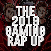 The 2019 Gaming Rap Up by NerdOut
