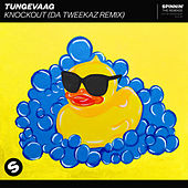 Knockout (Da Tweekaz Remix) von Tungevaag