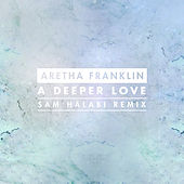A Deeper Love (Sam Halabi Radio Remix) by Aretha Franklin