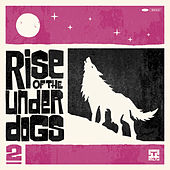 Rise Of The Under Dogs 2 de Various Artists