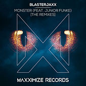 Monster (feat. Junior Funke) (The Remixes) by BlasterJaxx