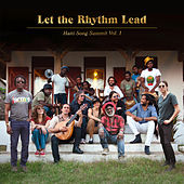 Let the Rhythm Lead: Haiti Song Summit, Vol. 1 van Artists for Peace and Justice