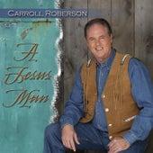 A Jesus Man by Carroll Roberson
