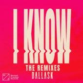 I Know (The Remixes) de DallasK