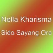 Sido Sayang Ora by Nella Kharisma