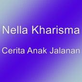 Cerita Anak Jalanan by Nella Kharisma