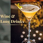 Wine & Long Drinks: Smooth Compilation to Warm Your Nights de Various Artists