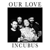 Our Love von Incubus