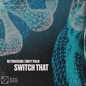 Switch That by Retrovision