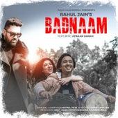 Badnaam by Rahul Jain