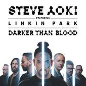 Darker Than Blood by Steve Aoki