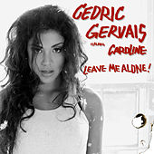 Leave Me Alone (feat. Caroline) by Cedric Gervais