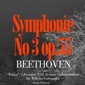 Beethoven: Symphony No. 3 In E-Flat Major, Op. 55 'eroica' de Berliner Philharmoniker
