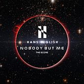 Nobody but Me (The Score) by Hans Inglish