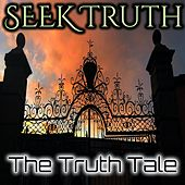 Seek Truth by The Truth Tale