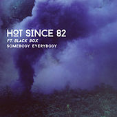 Somebody Everybody de Hot Since 82