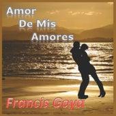 Amor de Mis Amores (Remasterised) de Francis Goya