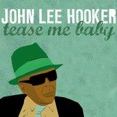 Tease Me Baby fra John Lee Hooker