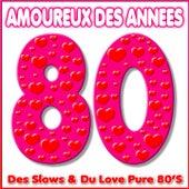 Amoureux des années 80 - Des Slows & du Love pure 80's von Various Artists