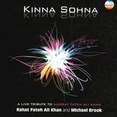 Kinna Sohna (A Live Tribute to Nusrat Fateh Ali Khan) by Michael Brook Rahat Fateh Ali Khan