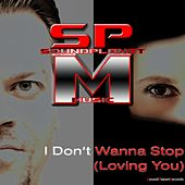 I Don't Wanna Stop (Loving You) von South Park Mexican