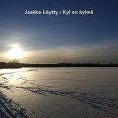Kyl on kylmä by Jaakko Löytty