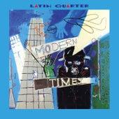 Modern Times Plus by Latin Quarter