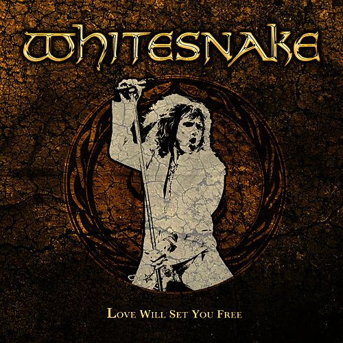 Love Will Set You Free by Whitesnake