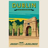 DUBLIN Is Waiting To Welcome You von Irishields, The Celtics, Celtic Band, Sagegreen, Cristina Ruffino, Fly 3 Project, Fox Lima, Fly Project