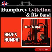 Here's Humph (Album of 1957) by Humphrey Lyttelton