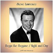 Begin the Beguine / Night and Day (All Tracks Remastered) de Steve Lawrence