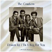 Poison Ivy / I'm A Hog For You (All Tracks Remastered) de The Coasters