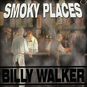 Smoky Places by Billy Walker