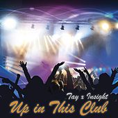 Up in This Club by TAY