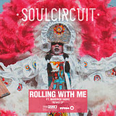 Rolling With Me (I Got Love) (Remixes) by Soul Circuit